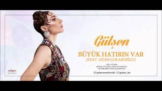 Gülşen - Büyük Hatırın Var feat Ozan Çolakoğlu (Bangır Bangır 2015)