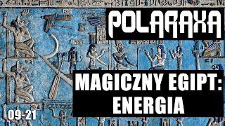 Polaraxa 09-21: Magiczny Egipt: Energia
