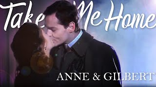 Anne & Gilbert | Take Me Home  [Anne Of Green Gables]
