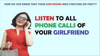 How to Listen all Phone Calls of Your Girlfriend