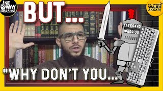 BUT...Why Don't You Advice YQ Privately and Speak Out Against Your Rulers?! |Abu Mussab Wajdi Akkari