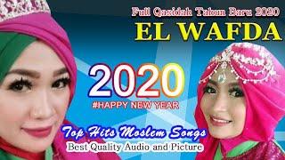 FULL QOSIDAH TERBAIK DAN TERPOPULER TAHUN BARU 2020 EL WAFDA...