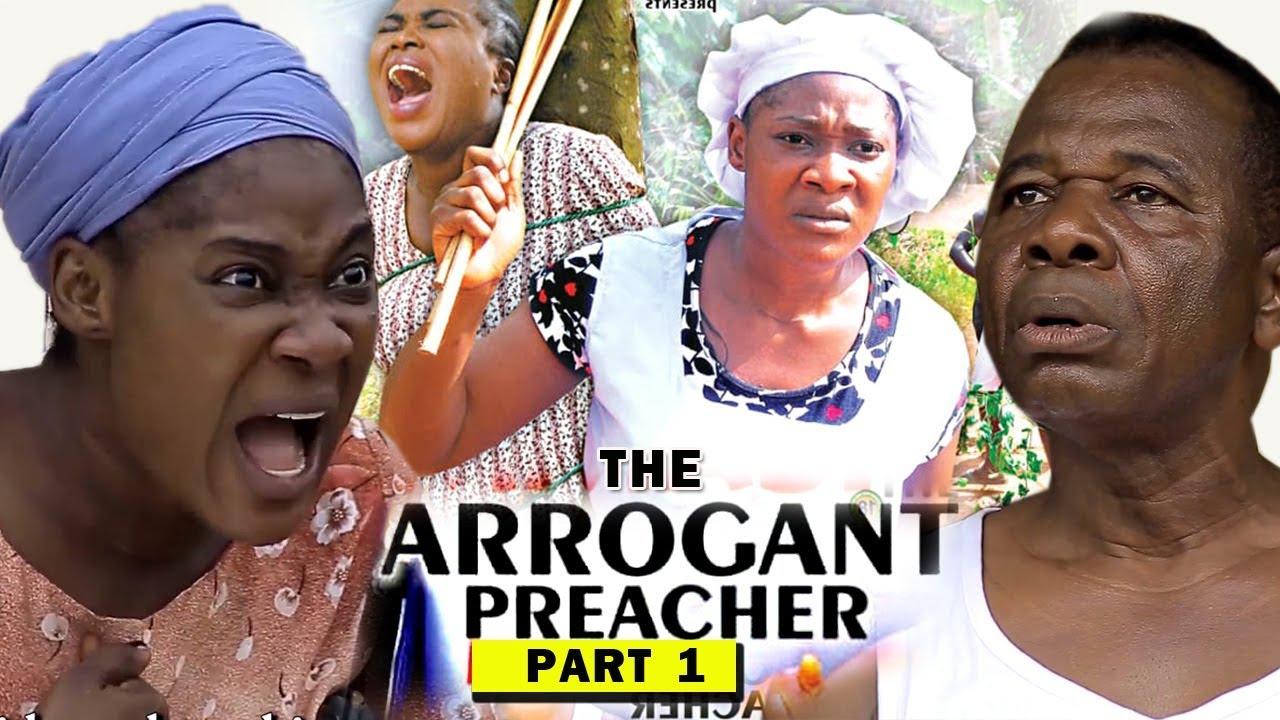 The Arrogant Preacher (2019) (Part 1)