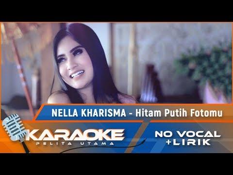 , title : 'Hitam Putih Fotomu (Karaoke) - Nella Kharisma'