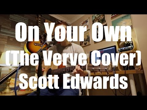 On Your Own (The Verve Cover) Scott Edwards