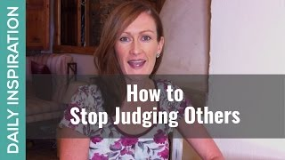Ready to Stop Judging Others? Here's How