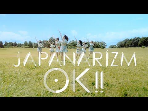『OK!!』フルPV( #JAPANARIZM )