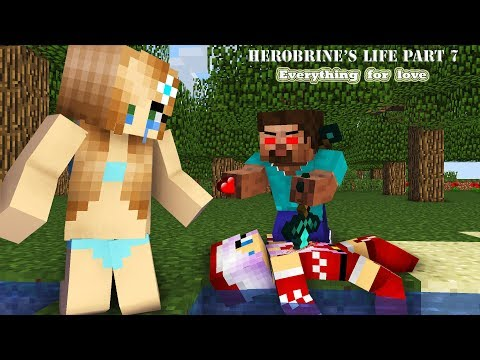 Monster School : Herobrine's Life Part 7 | Everything For Love - Minecraft Animation