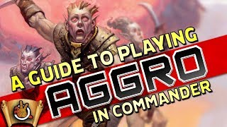 A Guide to Playing Aggro in Commander I The Command Zone #296 I Magic: the Gathering EDH