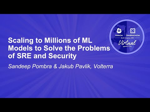 Image thumbnail for talk Scaling to Millions of ML Models to Solve the Problems of SRE and Security
