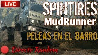 🔴 Directo Random - Spintires: MudRunner | Peleas en el barro