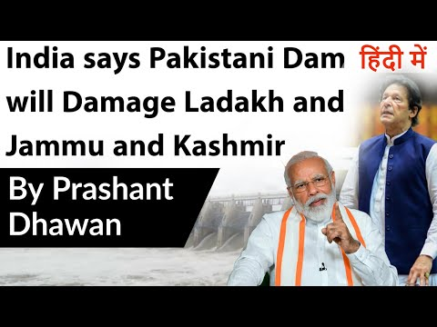 India says Pakistani Dam will Damage Ladakh and Jammu and Kashmir Current Affairs 2020 #UPSC #IAS