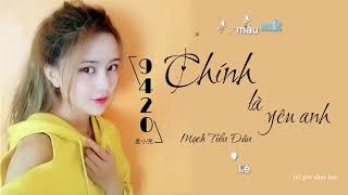 [Việt sub + kara ] 9420 (Chính Là Yêu Anh)   就是愛你 - Mạch Tiểu Đâu  -