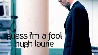 Guess I'm a Fool(Subtitulado al Español) Hugh Laurie