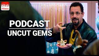 Podcast de Cine PREMIERE 213 - Uncut Gems / Diamantes en bruto