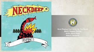 Neck Deep - Can't Kick Up The Roots (Mark Hoppus Remix)