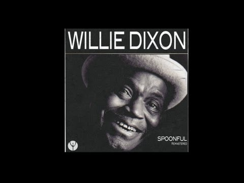 Spoonful (Song) by Willie Dixon