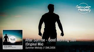 After Sunrise - Good Morning Sun (Original Mix) [SMLD006 Preview]