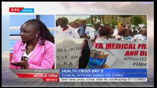 World View: Health Crisis day with Clinical officers now joining the strike 7/12/2016