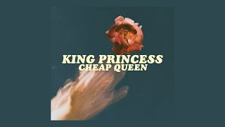 King Princess   Cheap Queen [lyrics]