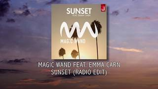 Magic Wand feat. Emma Carn - Sunset (Radio Edit)