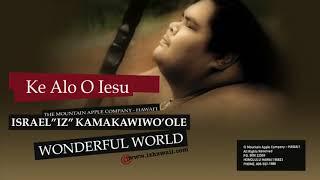 Ke Alo O Iesu (Audio) - Israel Kamakawiwo'ole  (Video)