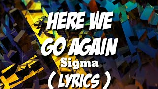 Sigma Ft. Louisa   Here We Go Again (Lyric Video)+Nightcore