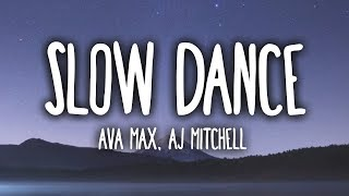 AJ Mitchell & Ava Max   Slow Dance (Lyrics)