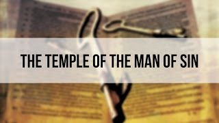 The Temple of the Man of Sin