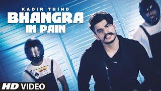 New Punjabi Song  Bhangra In Pain  Desi Routz  Kadir Thind  Latest Punjabi Song 2016
