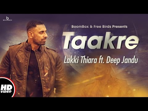 Taakre Ft. Deep Jandu  Lakki Thiara