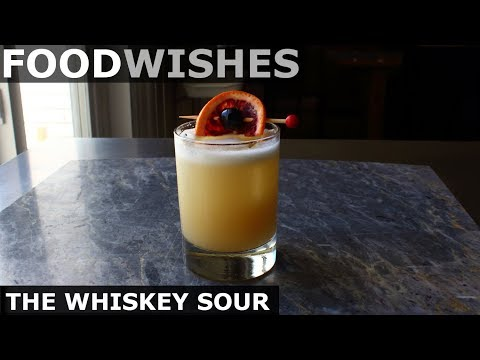 Chef John's Whiskey Sour – Food Wishes