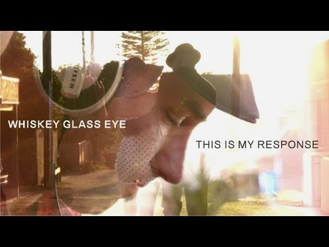 WHISKEY GLASS EYE - This Is My Response (2012)
