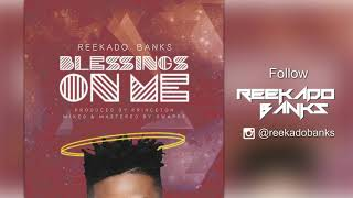 Reekado Banks   Blessings On Me ( Official  Audio )
