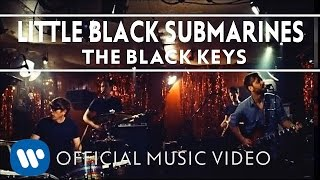 The Black Keys   Little Black Submarines [Official Music Video]