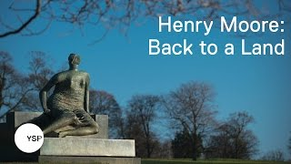 Henry Moore: Back To A Land