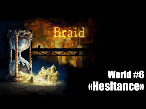 Braid - World 6 (Part#5)