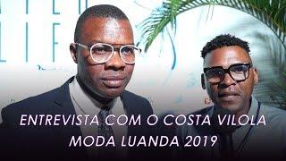 Entrevista Costa Vilola No Moda Luanda 2019