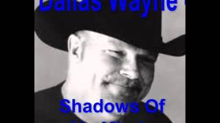 - Shadows Of My Mind. Dallas Wayne