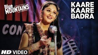 Kaare Kaare  Badra Video Song | Blue Mountains | Ranvir Shorey, Gracy Singh, Rajpal  | Monty Sharma