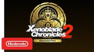 Xenoblade Chronicles 2: Expansion Pass - The Adventure Continues Trailer - Nintendo Switch - Video Youtube