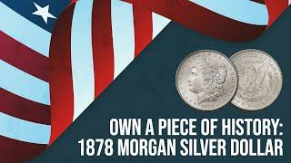 The Iconic 1878 Morgan Silver Dollar