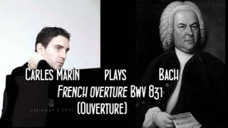 J.S.Bach, French Overture BWV 831. Carles Marín, piano