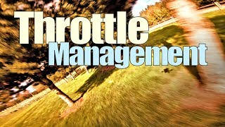 THROTTLE MANAGEMENT \\ Chillax! and FPV