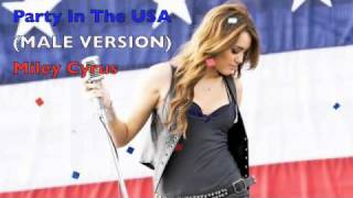 Party in the USA (Male Version) - Miley Cyrus