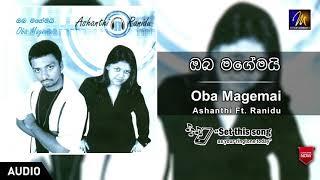 Oba Magemai - Ashanthi & Ranidu   Official Audio