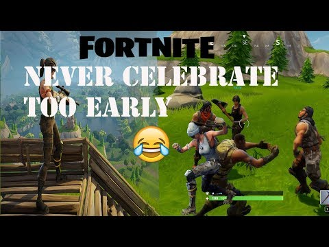 Don't Celebrate Too Early Fortnite Comp