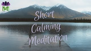 Short Calming Mindfulness Meditation to Clear the Clutter in your Mind