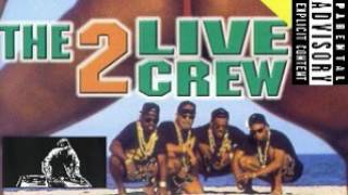 2 LIVE CREW + SALLY ( THAT GIRL)  ORIGINAL VERSION HQ