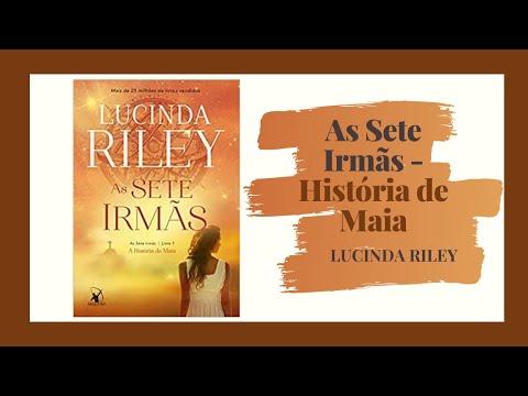 As sete irmãs - Lucinda Riley/ Livro 1 A História de Maia